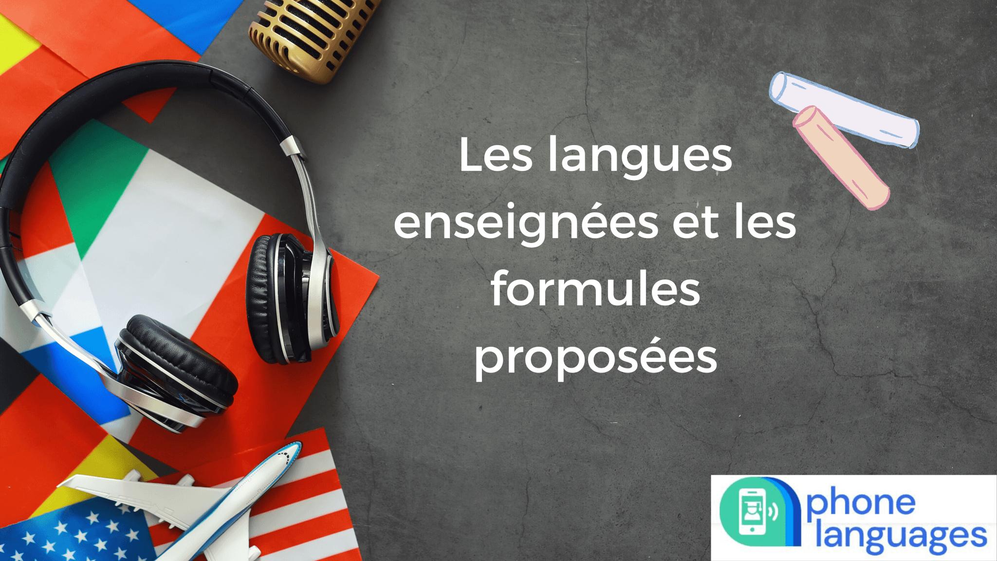 Les langues enseignées et les formules proposées